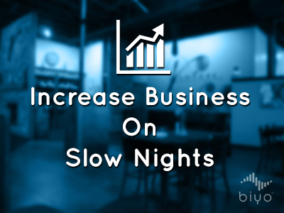 Increase Business on Slow Nights